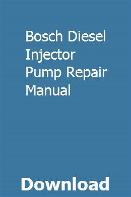 Bosch Diesel Injector Pump Repair Manual   legtingretbi