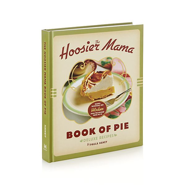The Hoosier Mama Book of Pie Cookbook  | Crate and Barrel