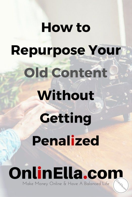 How to Repurpose Your Old Content Without Getting Penalized