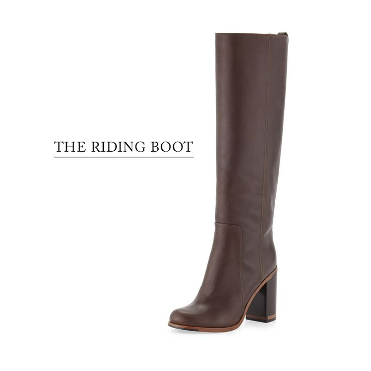 """The Riding Boot """"Perfectly polished and totally timeless, if you're going to update your boot assortment this season, make sure riding boots are in the mix. Whether you wear them with curve-hugging skinnies or skirts of any length, you can't go wrong."""""""