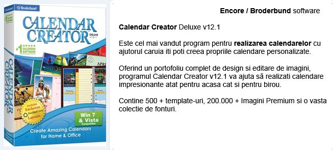 Calendar Creator Deluxe v12.1 software ...................................................Este cel mai vandut program pentru realizarea calendarelor cu ajutorul caruia iti poti creea propriile calendare personalizate. Oferind un portofoliu complet de design si editare de imagini, programul Calendar Creator v12.1 va ajuta să realizati calendare impresionante atat pentru acasa cat si pentru birou. Contine 500 + template-uri, 200.000 + Imagini Premium  si o vasta colectie de  fonturi.