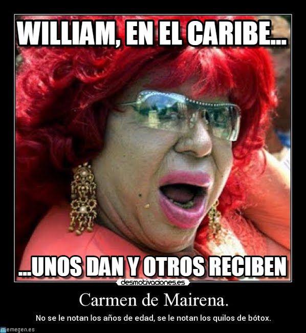 Carmen De Mairena : William, En El Caribe..., ...unos Dan Y Otros Reciben - by Anonymous - (tags: mairena, carmen de mairena)