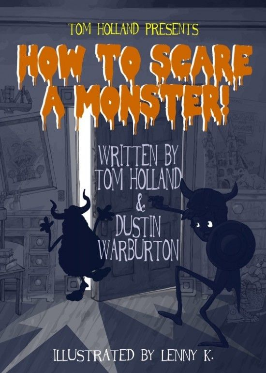 How To Scare A Monster - Children's book by Tom Holland. Writer/Director of Child's Play and Fright Night