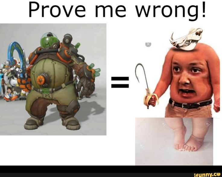 Prove me wrong! - iFunny :) | Overwatch memes, Ifunny, Memes