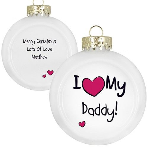 Personalised I love My Daddy Flat Bauble  from Personalised Gifts Shop - ONLY £10.99