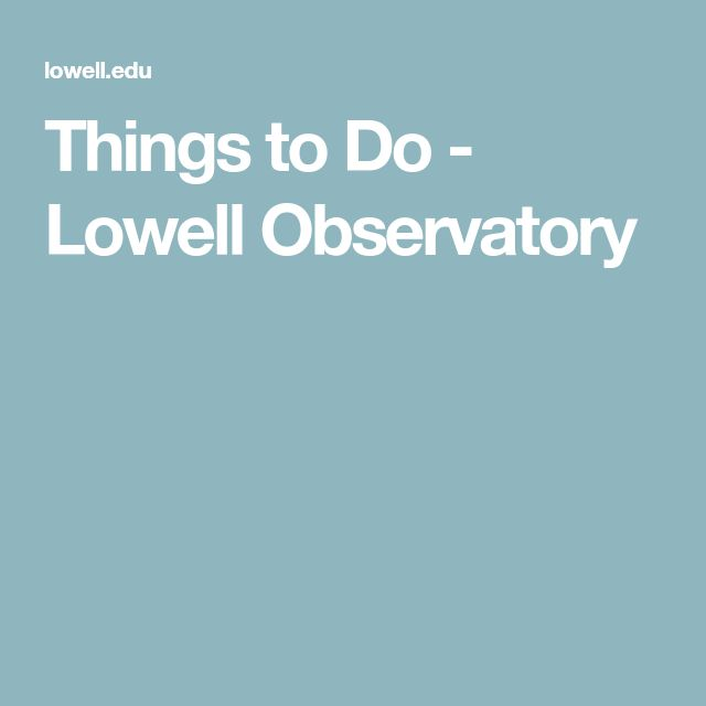 Things to Do - Lowell Observatory