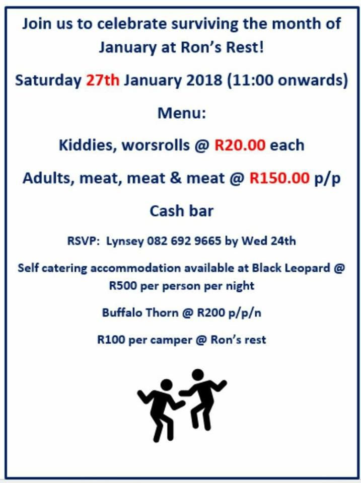 """""""I Survived January Bash"""" Date: 27 January 2018 Time: 11 am onwards Open fire bush food at it's best. Meat, meat, meat and more meat. For veggies we serve Chicken.  Booking essential: info@blackleopardcamp.com or 0826929665"""