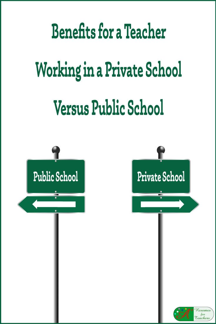 Benefits for a Teacher Working in a Private School Versus Public School via @https://www.pinterest.com/candacedavies1/