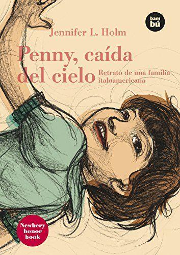 Penny, caída del cielo : retrato de una familia italoamericana / Jennifer L. Holm. Bambú (Casals), 2009