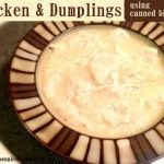 Chicken and Dumplings Recipe (Using Canned Biscuits for Dumplings)