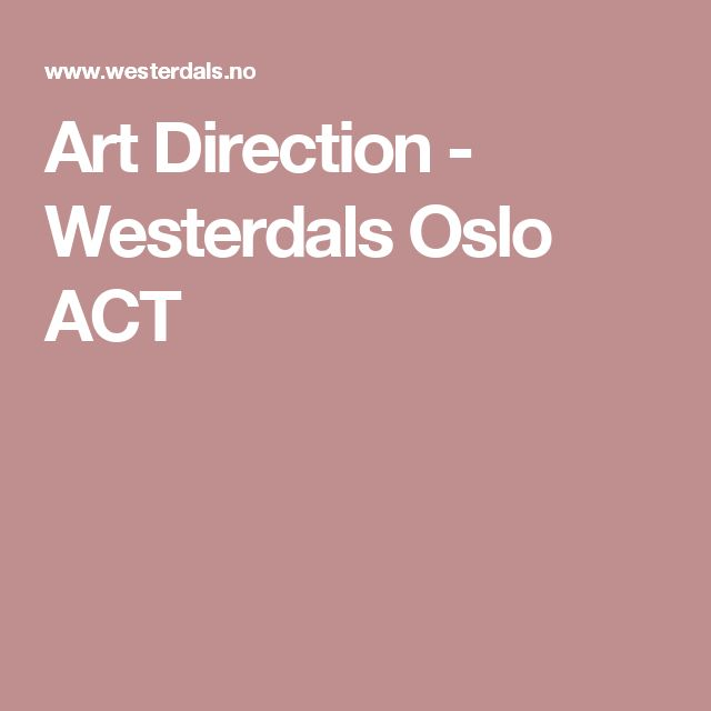 Art Direction - Westerdals Oslo ACT