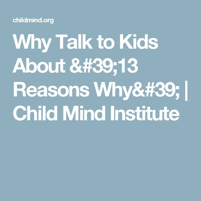 Why Talk to Kids About '13 Reasons Why' | Child Mind Institute