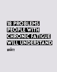 18 Problems Only People With Chronic Fatigue Will Understand