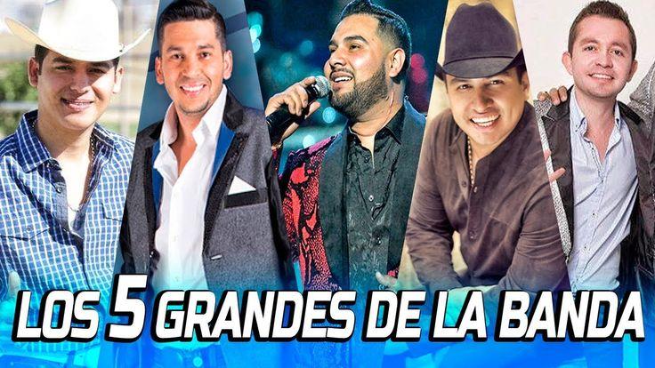 5 Grandes de la Banda , Banda Ms , Ariel Camacho , La Adictiva , Juliòn ...