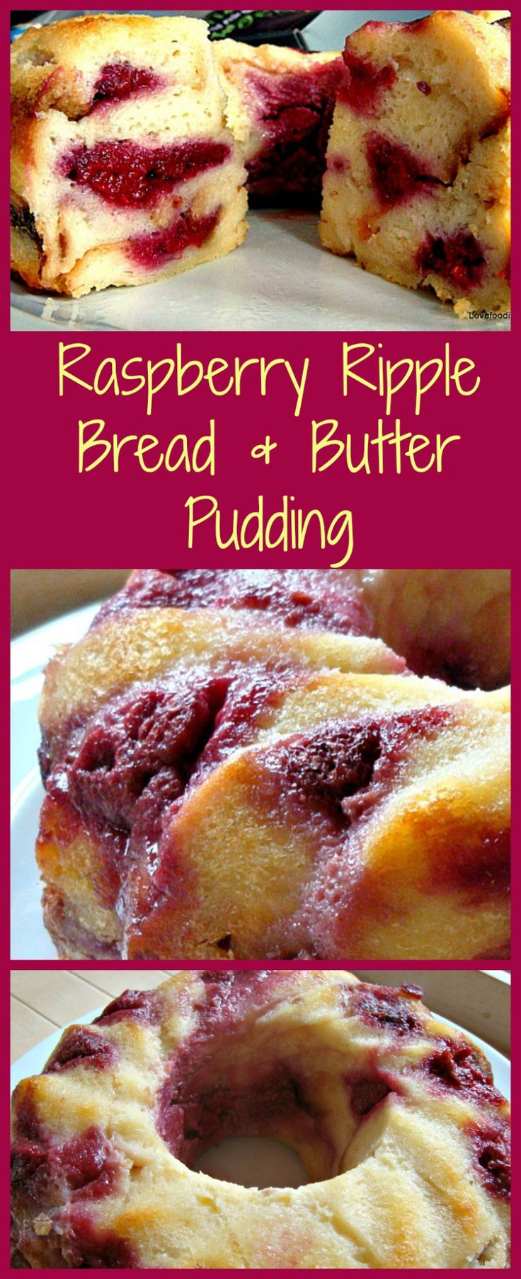 Raspberry Ripple Bread and Butter Pudding. A wonderful dessert, best served warm with a blob of ice cream, whipped cream, or both! Similar to French Toast only much fluffier.