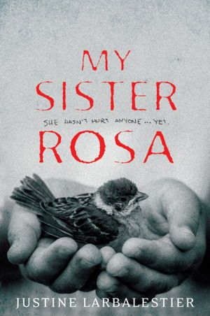 Apparently a creepy tale ... My Sister Rosa by Justine Larbalestier. #YAFiction #YA #Books #NewRelease