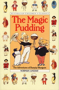 'The Magic Pudding' by Norman Lindsay.  Mr Lindsay did more than just paint ...