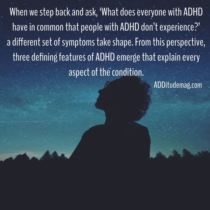 "Mind-blowing information: ""When we step back and ask, 'What does everyone with ADHD have in common, that people with ADHD don't experience?' a different set of symptoms take shape. From this perspective, three defining features of ADHD emerge that explain every aspect of the condition."""