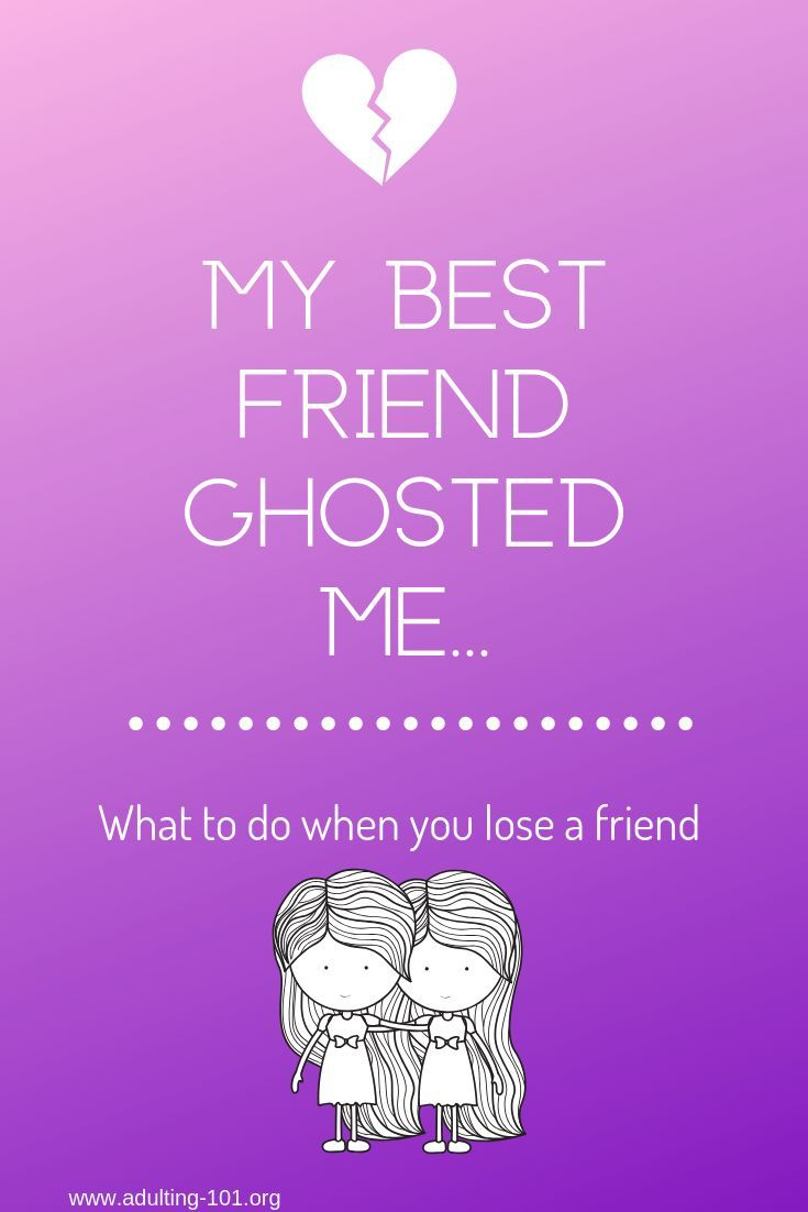 My Best Friend Ghosted Me Lost Friendships With Images Lost