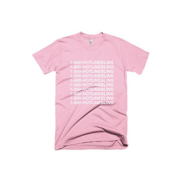 1-800- HOTLINE BLING t-shirt ($15) found on Polyvore featuring tops, t-shirts, pink t shirt, unisex t shirts, unisex tops, pink tee and pink top
