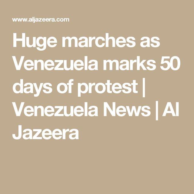 Huge marches as Venezuela marks 50 days of protest   Venezuela News   Al Jazeera