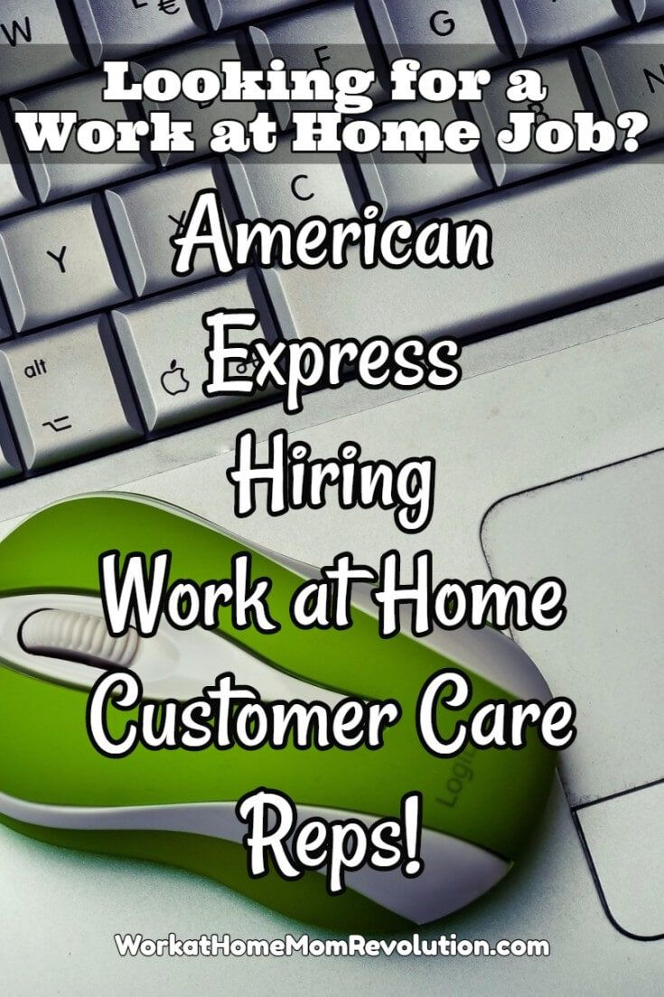 American Express Customer Care is seeking work at home customer service agents in all U.S. except California, Alaska, and Hawaii. Pay starts at $15.73/hour. Work from home jobs nationwide! Awesome home-based opportunity with paid training from your own home office! You can make money from home!