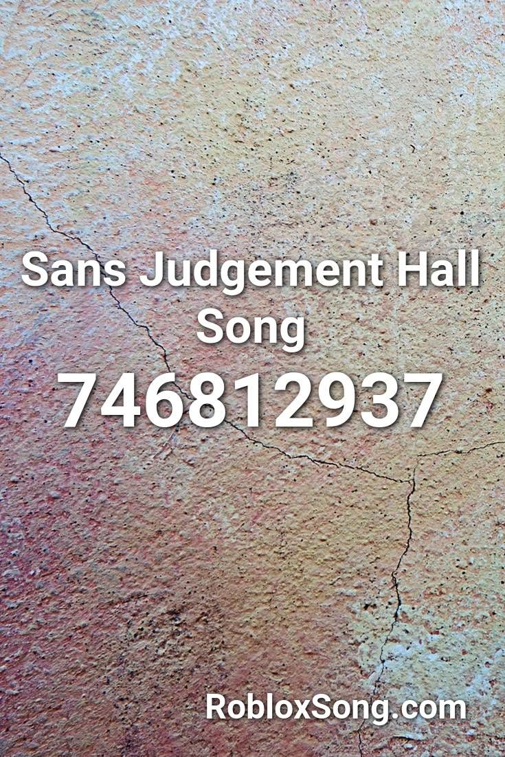 Sans Judgement Hall Song Roblox Id Roblox Music Codes In 2020