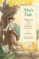 Cover image for Abe's fish : a boyhood tale of Abraham Lincoln