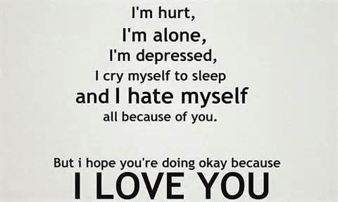Hurt, alone, crying my self to sleep, and depressed. But I don't hate myself. | Truth | Pinterest | Love Quotes, Quotes and Sayings