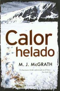 Calor helado – Melanie McGrath – Mi biblioteca negra