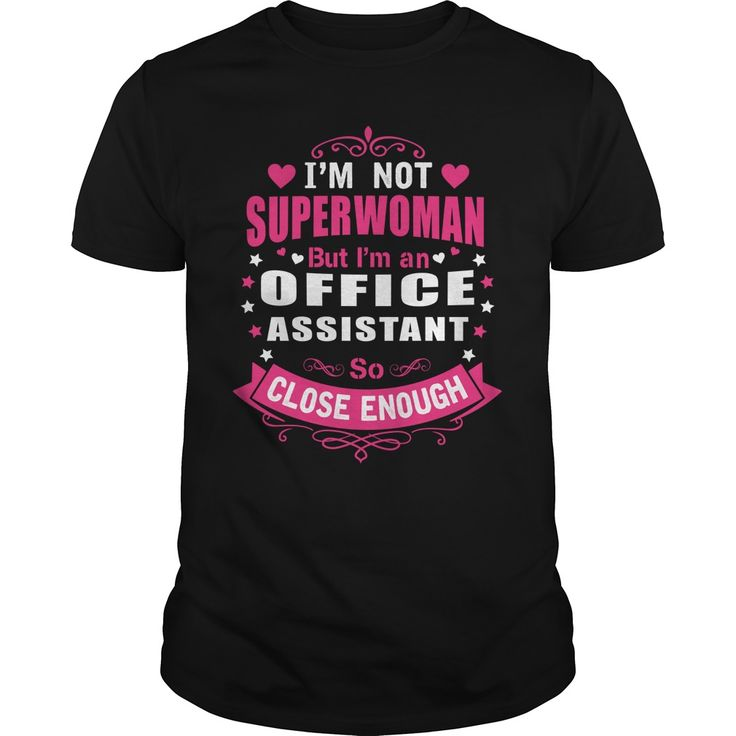 I'm Not Superwomen But I'm A Office Assistant So Close Enough T-Shirt, Hoodie Office Assistant