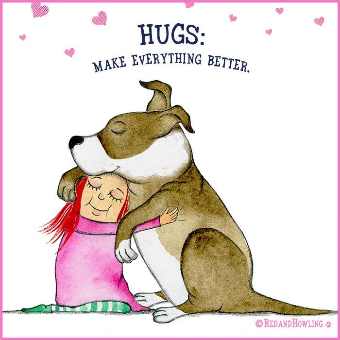 Hugs Make Everything Better Dog Quotes Dog Quotes Love I Love Dogs