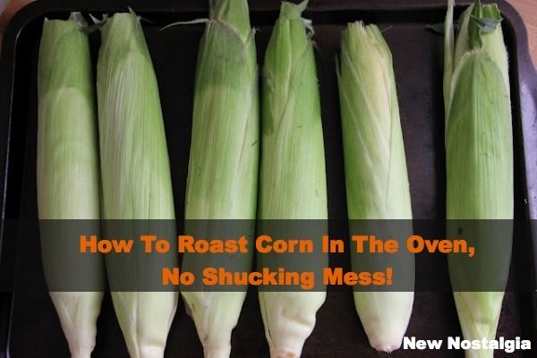 how to roast corn in the oven, steams right in the husks, strings come off super easily, no shucking mess! #cornonthecob #corn