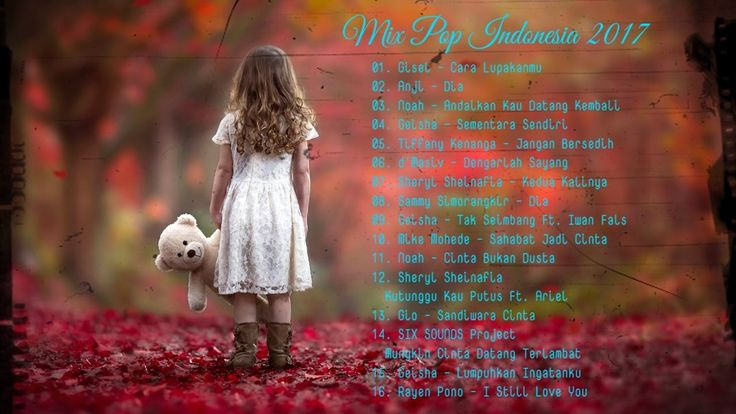 Lagu Indonesia Terbaru 2017 - 2016 Terpopuler -  Mix Playlist Lagu Terba...