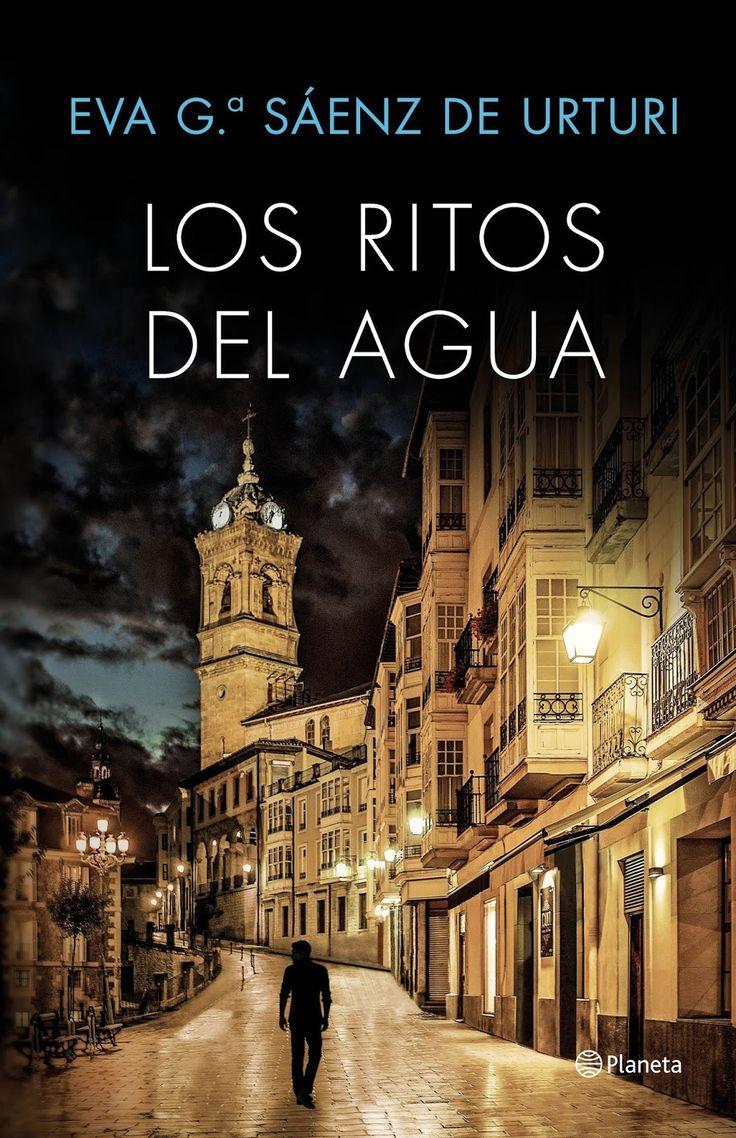 Título: Los ritos del agua   Autor: Eva García Sáenz de Urturi   Editorial: Planeta   Isbn: 9788408169451   Nº de páginas: 448 págs   E...