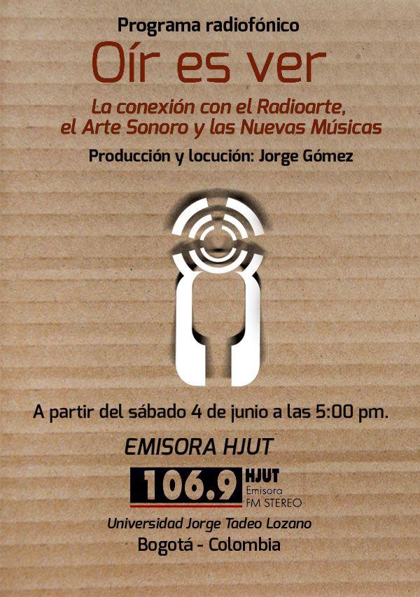 Invitados a escuchar el programa radiofónico Oír es ver dedicado al Arte Sonoro, el Radioarte y las Nuevas Músicas. 106.9 FM  todos los sábado 5:00 pm http://www.utadeo.edu.co/es/micrositio/emisora-hjut