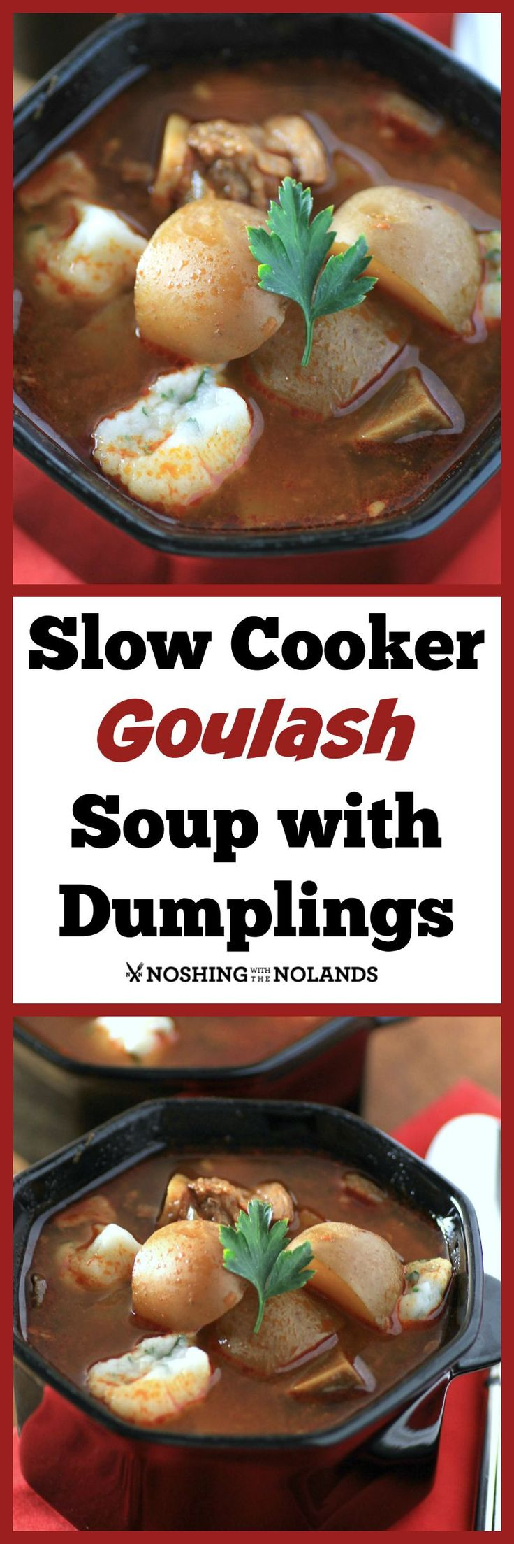 Slow Cooker Goulash Soup with Dumplings from Noshing with the Nolands - A delicious soup recipe that will warm you up from the inside out. #LittlePotatoes