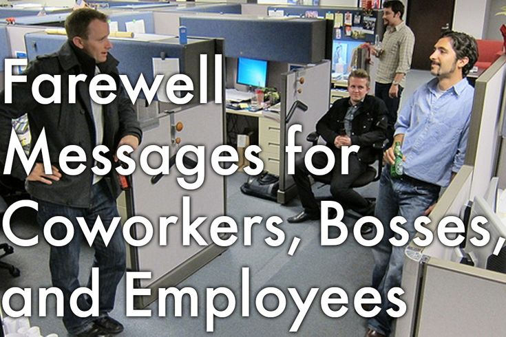 Read a collection of original farewell messages for colleagues, bosses, and employees that you can incorporate into your own personal message.