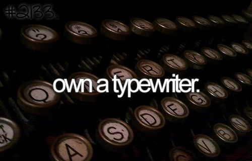 doneWriting A Book, Vintage Types, Bucketlist, Old Schools, Buckets Lists, Dreams, Typewriters Keyboard, The, Letters