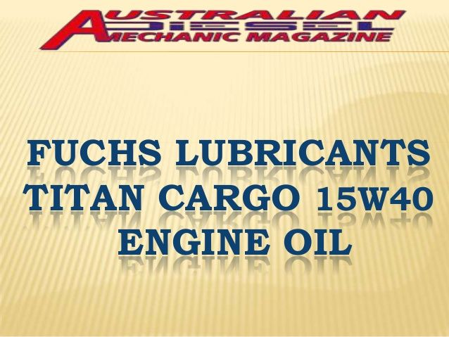 Fuchs Lubricants Titan Cargo 15W-40 Engine Oil reduce wear very easily from your heavy-duty diesel vehicles . Now available at your nearest Fuchs Lubricants (Australasia) store.