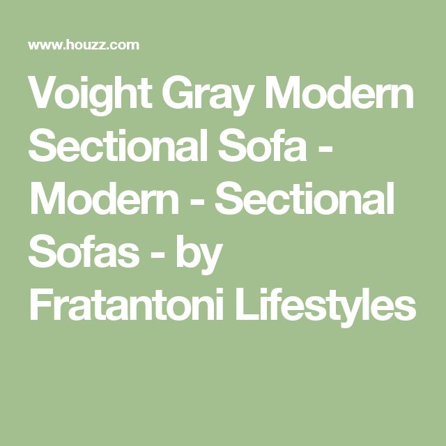 Voight Gray Modern Sectional Sofa - Modern - Sectional Sofas - by Fratantoni Lifestyles