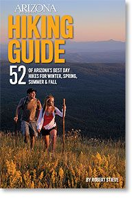 Arizona Highways Hiking Guide   52 of the state's best day hikes Take a hike with www.arizonasunshinetours.com and www.GOShuttleAZ.com your service provider to the www.aztrail.org with DAILY service available to the southernmost trailhead along the US-Mexico border just south of Sierra Vista at the Coronado National Memorial.