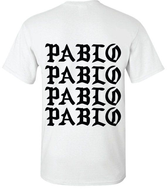 I Feel like Pablo The Real Life of Pablo Pablo Pablo Pablo Paris tshirt white,  the life of pablo, saint pablo tour, saint pablo - https://www.etsy.com/shop/CustomCityInk/items