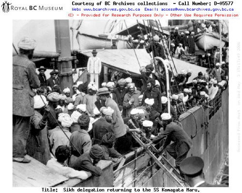 """In 1914 Gurdit Singh, a Sikh leader, hired a ship, the Komagata Maru, to make a non-stop voyage from India to Vancouver.  The ship arrived with 376 potential immigrants.  Canadian immigration officials would not allow the men to get off the ship.  After 2 months of negotiations only 20 men were allowed to stay in Canada.  The rest had to remain on the ship, which was escorted back to sea to return to India.  This was the first official act of the recently formed Royal Canadian Navy."" Deir…"