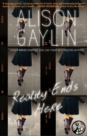 ARC Review: Reality Ends Here by Alison Gaylin