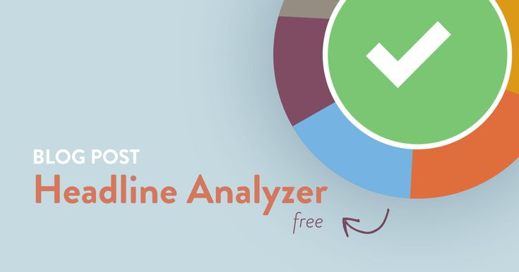 Use this free headline analyzer to write awesome headlines for blog posts and email subject lines that drive social shares, traffic, and SEO value.