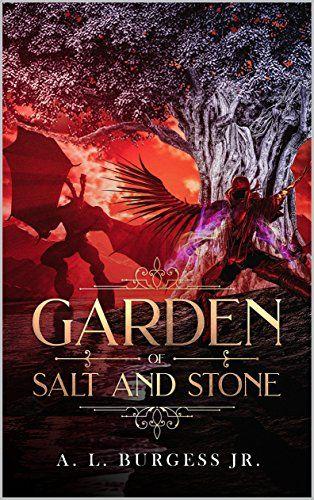 Garden of Salt and Stone by A. L. Burgess Jr. https://www.amazon.com/dp/B0788Y6Y15/ref=cm_sw_r_pi_dp_U_x_oEzqAb5X3JPDW
