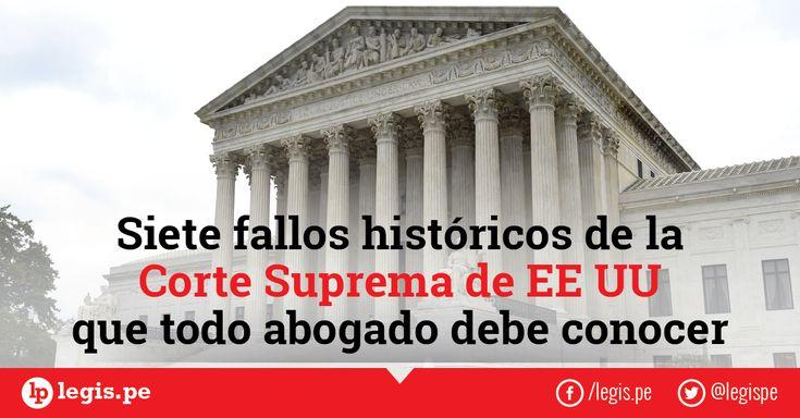 Siete fallos históricos de la Corte Suprema de EE UU que todo abogado debe conocer