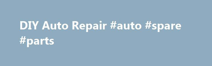 DIY Auto Repair #auto #spare #parts http://india.remmont.com/diy-auto-repair-auto-spare-parts/  #chilton auto repair # Auto Maintenance Performing proper auto maintenance is a necessity for automobile owners. To ensure that your vehicle is in its best working condition, stay informed on the newest and most reliable information from Chilton. At Chilton, we strive to provide our customers with everything necessary for their auto maintenance. From diagnosis to repairs, brakes to body control…