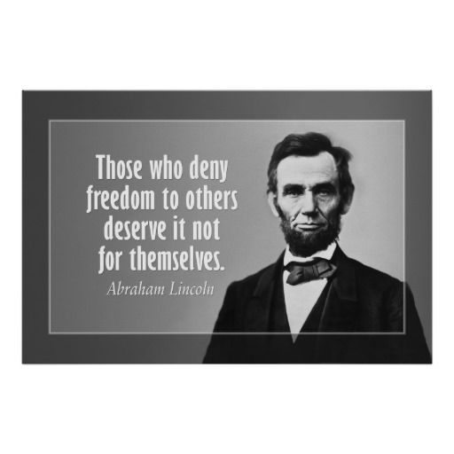 Abraham Lincoln Famous Quotes: Abraham Lincoln Quote On Slavery And Freedom Poster